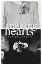 Melting Hearts [Completed] by Chique_Freak