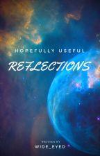 (Hopefully useful) reflections by wide_eyed
