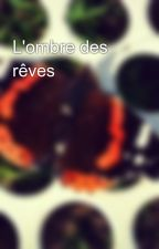 L'ombre des rêves by Cereale