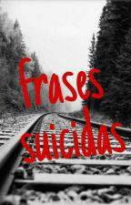 Frases Suicidas by yasmim1229