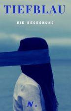 Tiefblau - Die Begegnung  by Naureeen03