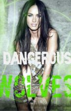 Dangerous Wolves by 1persephone