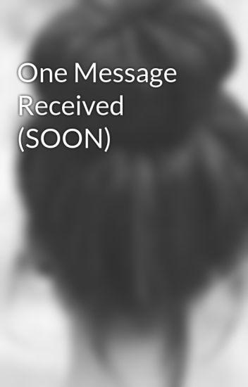 ONE MESSAGE RECEIVED WATTPAD EBOOK