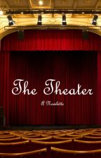 The Theater by TheWritingMistress