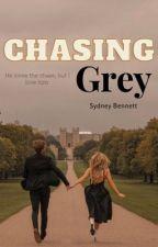 Chasing Grey   ✔COMPLETE by sydneybennettt