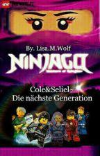 Cole&Seliel~Die Nächste Generation™ [√] by LisaMarieWolfreader