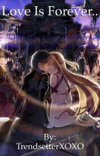 Love Is Forever.. (Kirisuna) by TrendsetterXOXO