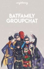 batfamily groupchat  by nxghtwing