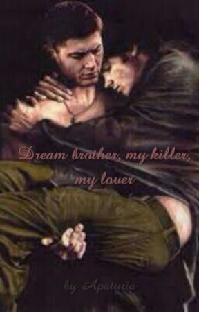 Dream brother, my killer, my lover by Apaturia