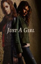 Just a Girl (girlxgirl) (Book 1) by AndrewHeard8