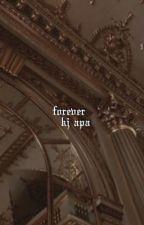 forever? kj apa by sexualovin