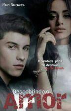 Descobrindo o Amor by Mariucha