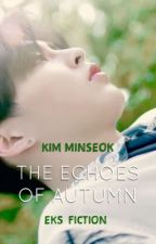 The Echoes Of Autumn | Minseok by EKSFiction