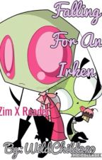 Falling For An Irken ~ Zim X Reader  by WildChild289