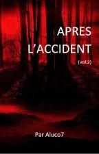 Après l'Accident - vol.2 : Sur le chemin de la Mort by Aluco7