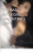 THE BAD BOY'S GIRL -VALENTINE'S DAY by MarkelaXh