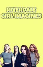 Riverdale Girls Imagines by jauregui_girl_