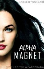 Alpha Magnet by TheDevilWearsPrada