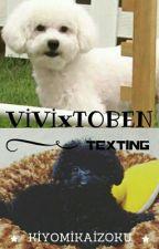Vivi x Toben / Texting by KiyomiKaizoku