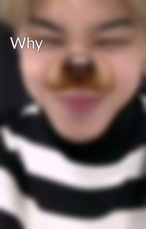 Why by Babydoll439