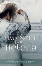 Uma Noite para Helena - Série Belle Époque, Livro 3 by Diane_Bergher