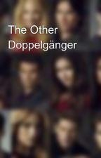The Other Doppelgänger by tvd_junkie_vamp27