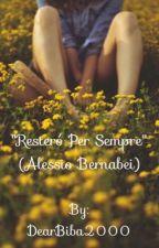 Resterò per sempre (Alessio Bernabei) by DearBiba2000