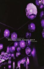 Dramaqueen Award 2017💎 by hosnake