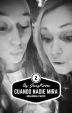 Cuando nadie mira- Segunda parte. (Elycia) Alycia Debnam-Carey y Eliza Taylor by JessyKirina