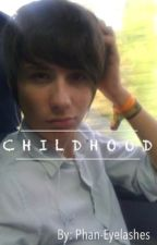 Childhood | Dan x Reader by georgiathefidget
