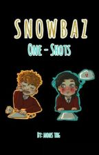 SNOWBAZ  One-Shots by monse12thg