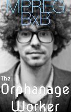 The Orphanage Worker *BxB* (MPreg) ☑️ by KuroHorizon