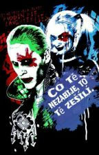 Co tě nezabije, to tě zešílí [Joker A Harley Quinn] by Harley_Stark_007