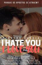 I Hate You, I Love You (Hiatus) by KinkFuck
