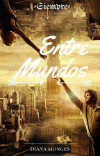 Entre Mundos by MundoOscuro28