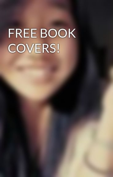 Free Book Covers For Wattpad ~ Free book covers