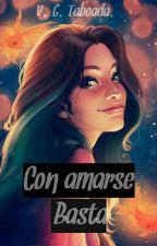 Con amarse basta. by MySoulIsWriting