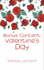 Bonus Content: Valentine's Day by 3dream_writer3