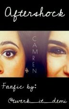 Aftershock {Camren Fanfic} by fck_me_alregui