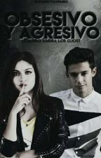 Obsesivo & Agresivo || Lutteo by RuggeritoAndMike