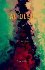 Al Oleo by Enastros