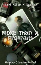 ~More Than A Program~/// Bart Allen x Reader by Maple-Obsessed-Cat