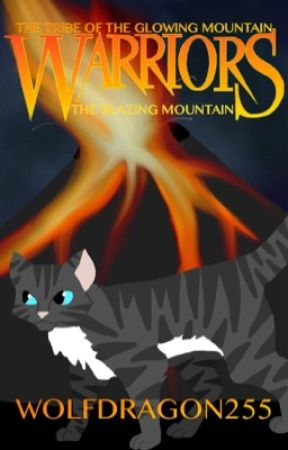 The Tribe Of The Glowing Mountain: book 1- The Blazing Mountain by wolfdragon255