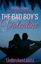 The Bad Boy's Valentine (#TBBGOneShot) by UnbrokenLolita