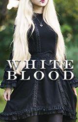 White Blood #EtherealAward17 #Wattbooks2017 by Kristallkugel