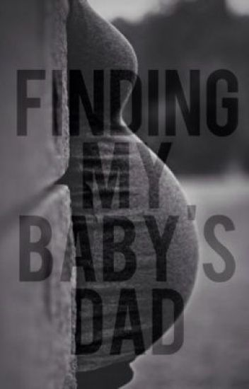 Finding my Baby's Dad (Harry Styles Fanfic) ( ON HOLD)