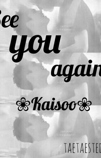 See you Again || Kaisoo OS