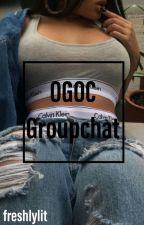 OGOC Groupchat// by freshlylit