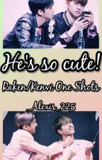 He's so cute! - Raken/Kenvi One Shots by _Alexis_225