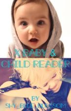 X Baby & Child Reader Imagine  by shy_blue_blossom